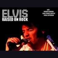 Elvis Impersonator: Elvis Raised On Rock